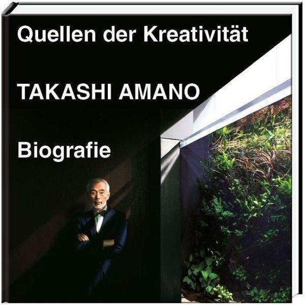 ADA - Takashi Amano Biografie - Quellen der Kreativität