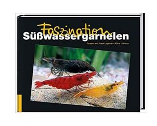 Faszination Süßwassergarnelen - Logemann/Lukhaup
