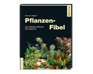 Pflanzen Fibel - Bertram Wallach