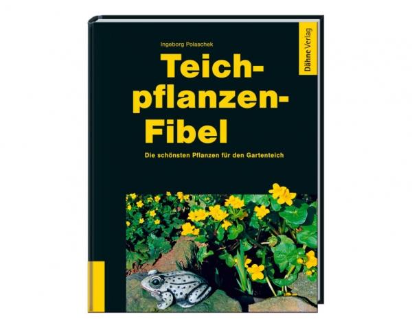 Teichpflanzen Fibel - Ingeborg Polaschek